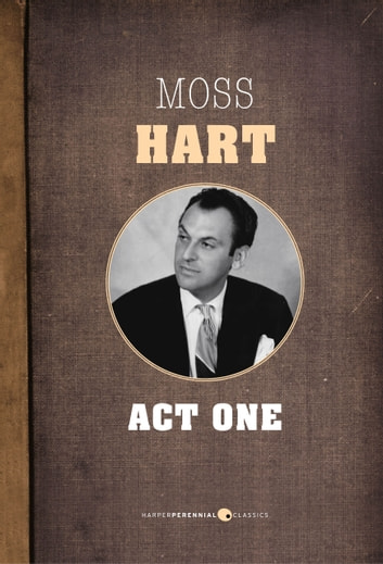 Act One ebook by Moss Hart