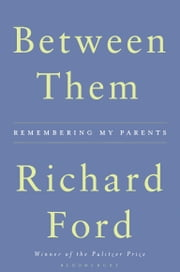 Between Them ebook by Richard Ford