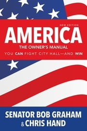 America, the Owner's Manual - You Can Fight City Hall—and Win ebook by Senator Bob Graham,Mr. Chris Hand