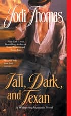 Tall, Dark, and Texan ebook by Jodi Thomas