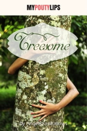 Treesome ebook by Angelicka Wallows