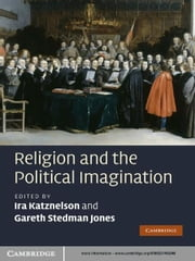 Religion and the Political Imagination ebook by Ira Katznelson,Gareth Stedman Jones