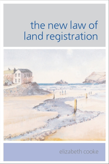 The New Law of Land Registration ebook by Elizabeth Cooke