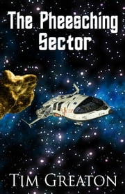 The Pheesching Sector: A 6,000 Word Short Story ebook by Tim Greaton