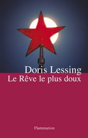 Le Rêve le plus doux ebook by Doris Lessing