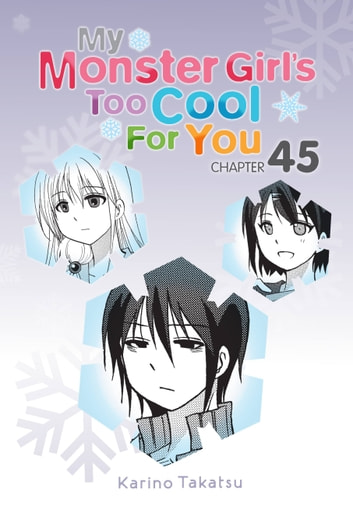 My Monster Girl's Too Cool for You, Chapter 45 ebook by Karino Takatsu
