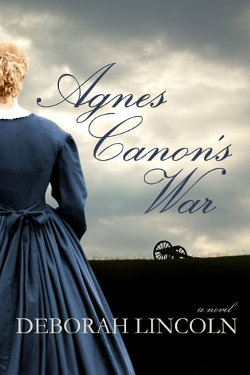 Agnes Canon's War ebook by Deborah Lincoln