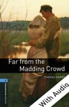 Far from the Madding Crowd - With Audio Level 5 Oxford Bookworms Library ekitaplar by Thomas Hardy