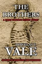 The Brothers ebook by Douglas T. Vale