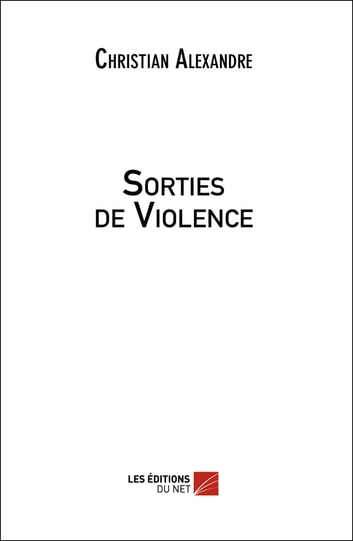 Sorties de Violence ebook by Christian Alexandre