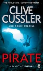 Pirate - Fargo Adventures #8 ebook by Clive Cussler, Robin Burcell