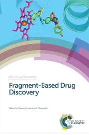 Fragment-Based Drug Discovery ebook by Howard, Steven