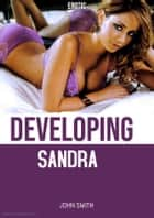 Developing Sandra ebook by JOHN SMITH