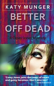 Better Off Dead ebook by Katy Munger
