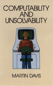 Computability and Unsolvability ebook by Prof. Martin Davis