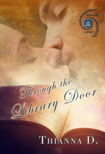 Through the Library Door ebook by Thianna D