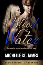 Blood in the Water ebook by Michelle St. James