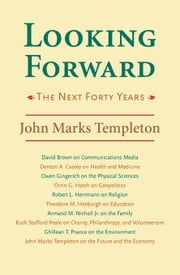 Looking Forward: Next Forty Years ebook by Templeton, John Marks