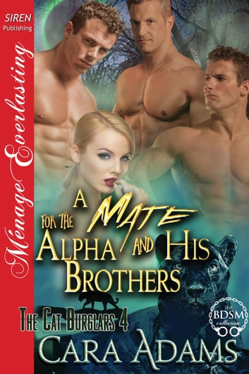 A Mate for the Alpha and His Brothers ebook by Cara Adams