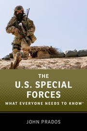 The US Special Forces - What Everyone Needs to Know? ebook by John Prados