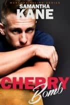 Cherry Bomb ebook by Samantha Kane