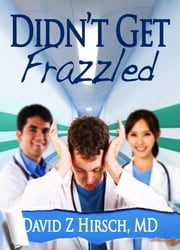 Didn't Get Frazzled ebook by David Z Hirsch