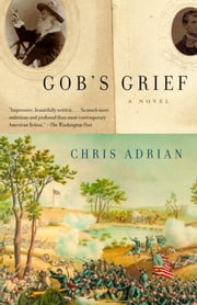 Gob's Grief - A Novel ebook by Chris Adrian