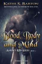 Blood, Body and Mind ebook by Kathi S Barton