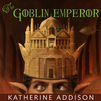 The Goblin Emperor audiobook by Katherine Addison