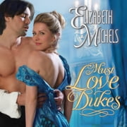 Must Love Dukes audiobook by Elizabeth Michels