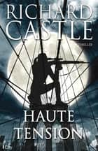 Haute tension ebook by Richard Castle