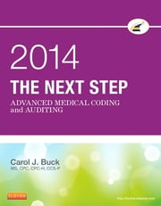 The Next Step: Advanced Medical Coding and Auditing, 2014 Edition ebook by Carol J. Buck
