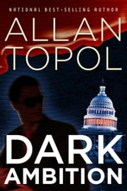 Dark Ambition ebook by Allan Topol