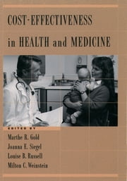 Cost-Effectiveness in Health and Medicine ebook by Marthe R. Gold,Joanna E. Siegel,Louise B. Russell,Milton C. Weinstein