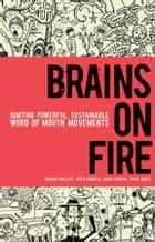 Brains on Fire ebook by Robbin Phillips,Greg Cordell,Geno Church,Spike Jones