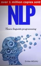 NLP - Neuro-linguistic programming In 5 Minutes ebook by
