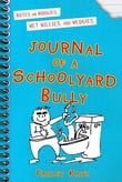 Journal of a Schoolyard Bully