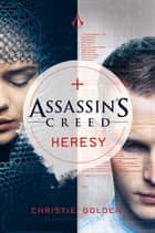 Assassin's Creed: Heresy ebook by Christie Golden