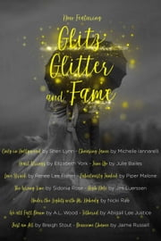 Glitz, Glitter & Fame: An Anthology ebook by Abigail Lee Justice, A.L. Wood, Jen Luerssen,...
