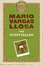 The Storyteller - A Novel ebook by Mario Vargas Llosa, Helen Lane