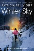 Winter Sky ebook by Patricia Reilly Giff