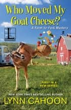 Who Moved My Goat Cheese? ebook by