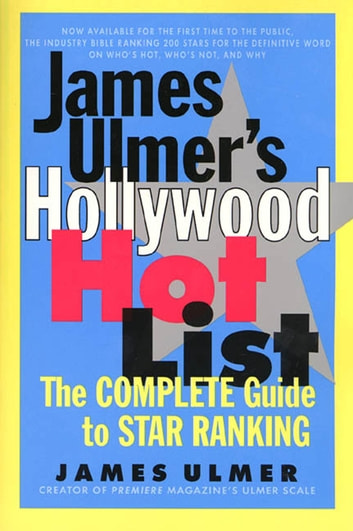 James Ulmer's Hollywood Hot List - The Complete Guide to Star Ranking ebook by James Ulmer