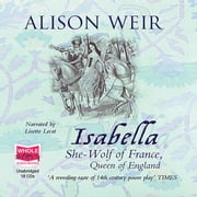 Isabella: She-Wolf of France audiobook by Alison Weir