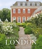 Great Gardens of London ebook by Victoria Summerley,Hugo Rittson Thomas,Marianne Majerus
