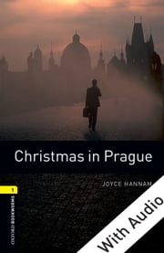 Christmas in Prague - With Audio Level 1 Oxford Bookworms Library ebook by Joyce Hannam