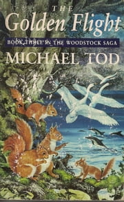 The Golden Flight ebook by Michael Tod