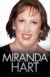 Miranda Hart - The Unauthorised Biography ebook by Sophie Johnson