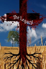 The Legacy ebook by Allison Bruning