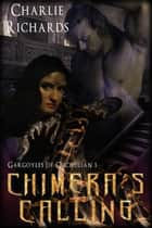 Chimera's Calling ebook by Charlie Richards
